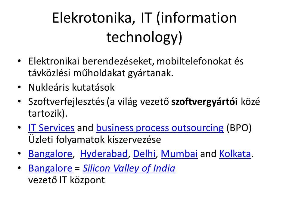 Elekrotonika, IT (information technology) • Elektronikai berendezéseket, mobiltelefonokat és távközlési műholdakat gyártanak. • Nukleáris kutatások •