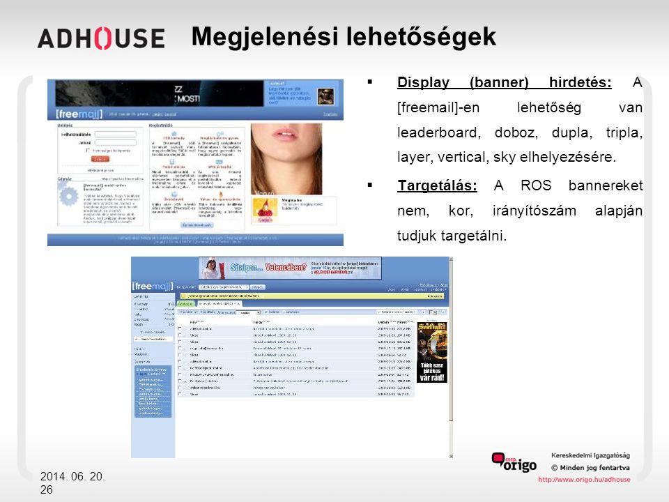  Display (banner) hirdetés: A [freemail]-en lehetőség van leaderboard, doboz, dupla, tripla, layer, vertical, sky elhelyezésére.