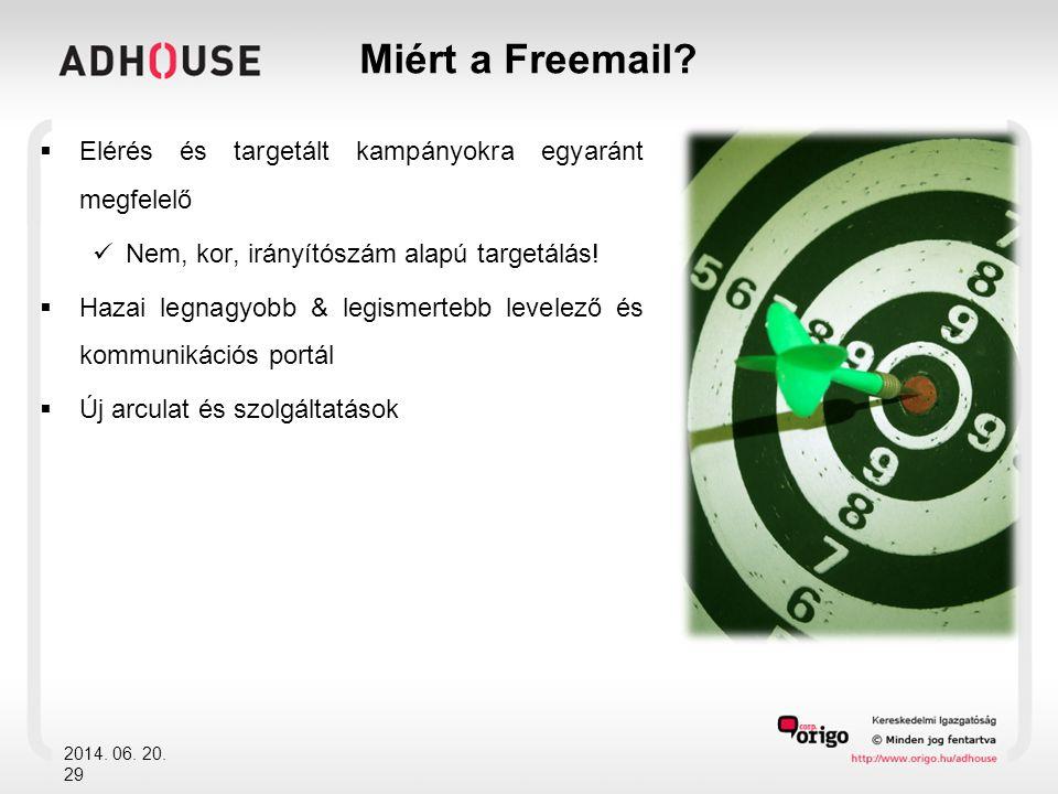 2014. 06. 20. 29 Miért a Freemail.