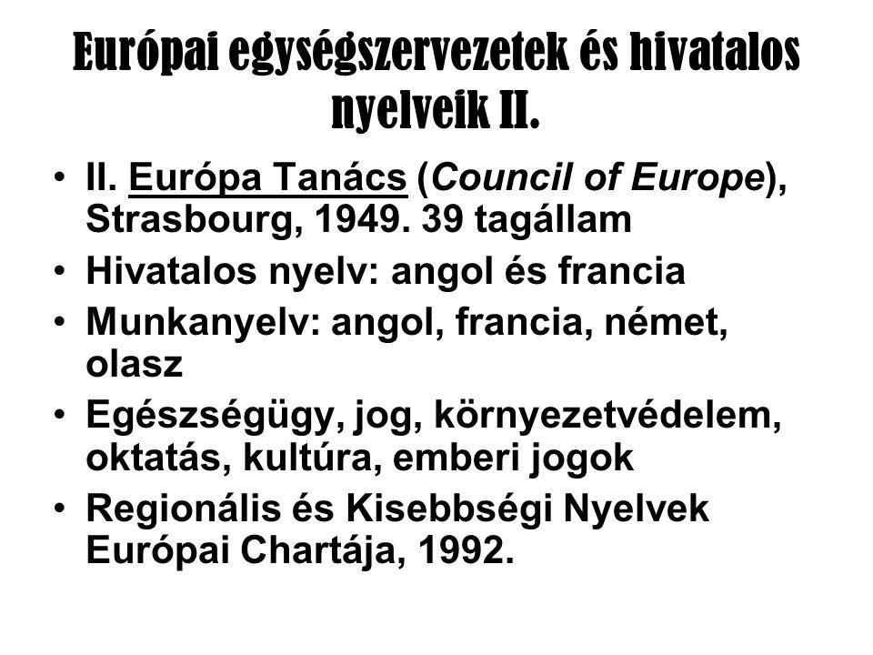Európai egységszervezetek és hivatalos nyelveik III.