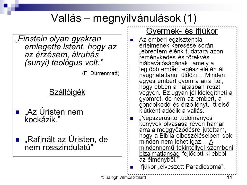 """© Balogh Vilmos Szilárd11 Vallás – megnyilvánulások (1) """"Einstein olyan gyakran emlegette Istent, hogy az az érzésem, álruhás (sunyi) teológus volt. (F."""