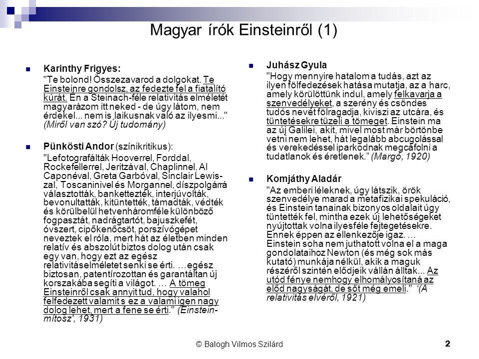 © Balogh Vilmos Szilárd2 Magyar írók Einsteinről (1)  Karinthy Frigyes: