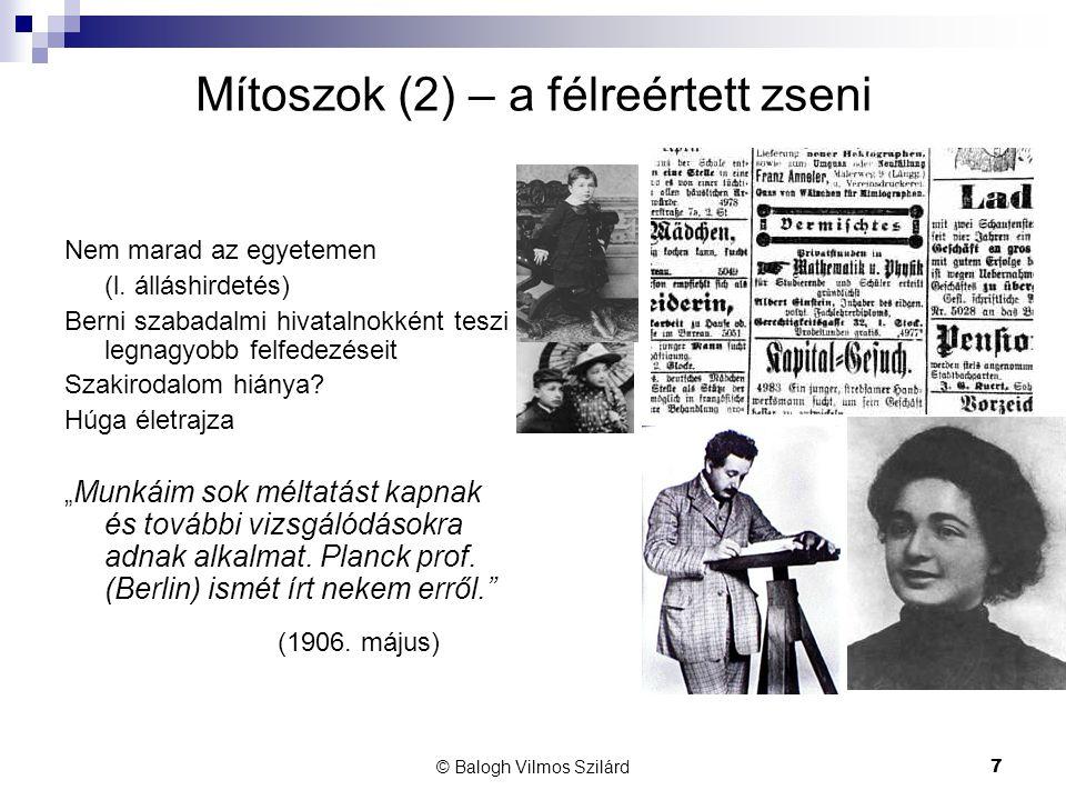 © Balogh Vilmos Szilárd7 Mítoszok (2) – a félreértett zseni Nem marad az egyetemen (l.