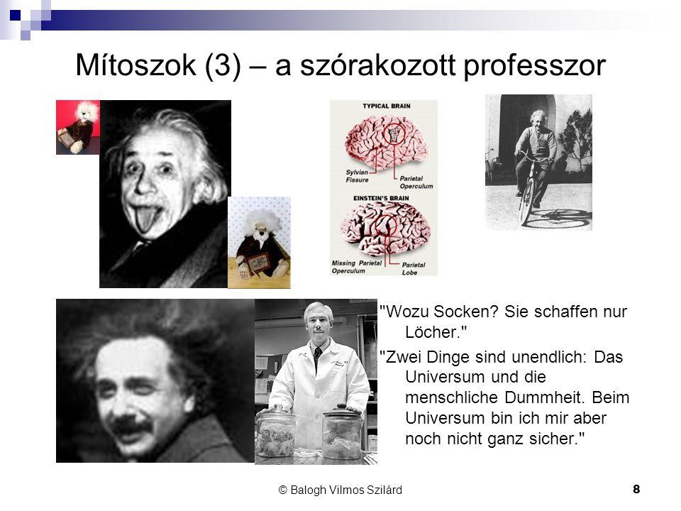 © Balogh Vilmos Szilárd8 Mítoszok (3) – a szórakozott professzor