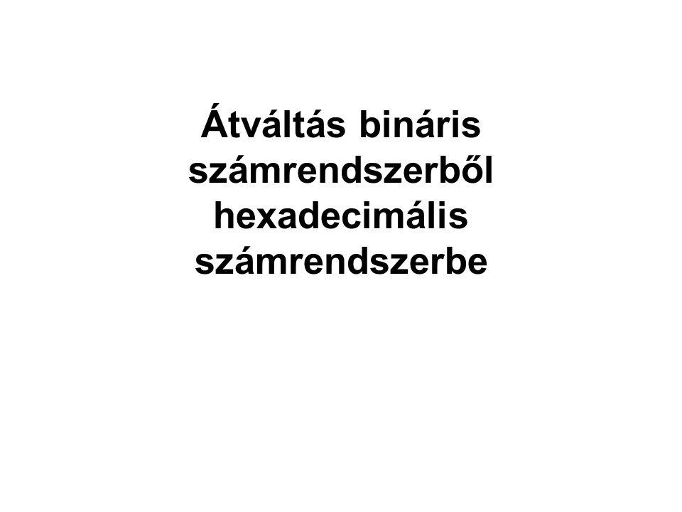 Átváltás bináris számrendszerből hexadecimális számrendszerbe