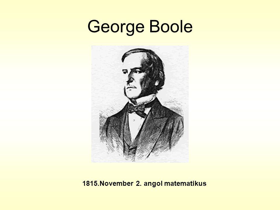George Boole 1815.November 2. angol matematikus