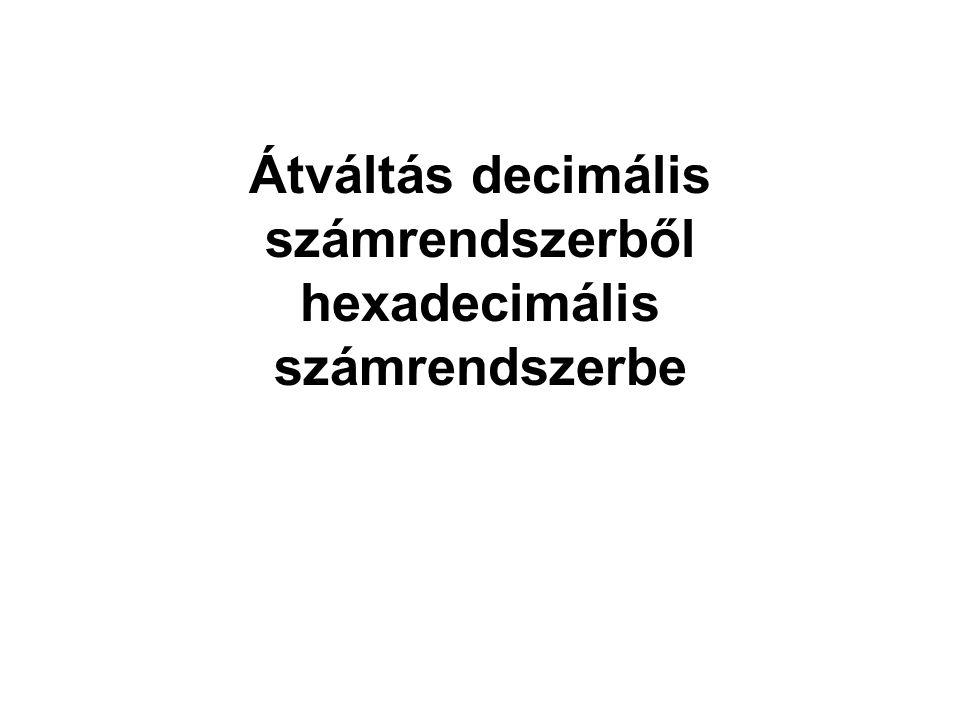 Átváltás decimális számrendszerből hexadecimális számrendszerbe