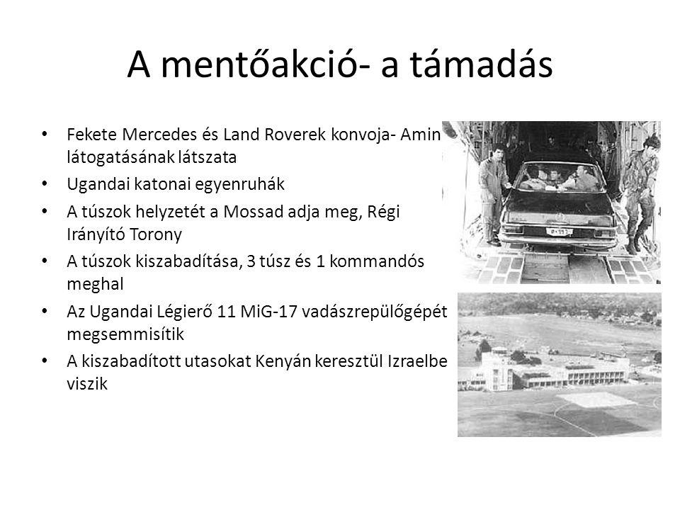 A mentőakció- a támadás • Fekete Mercedes és Land Roverek konvoja- Amin látogatásának látszata • Ugandai katonai egyenruhák • A túszok helyzetét a Mossad adja meg, Régi Irányító Torony • A túszok kiszabadítása, 3 túsz és 1 kommandós meghal • Az Ugandai Légierő 11 MiG-17 vadászrepülőgépét megsemmisítik • A kiszabadított utasokat Kenyán keresztül Izraelbe viszik