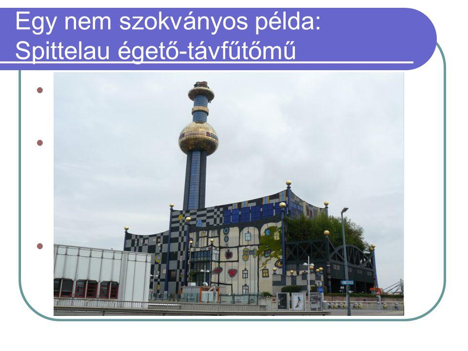 Egy nem szokványos példa: Spittelau égető-távfűtőmű  A Spittelau szemétégető a Bécs belvárosát egyik oldalról lezáró Duna- csatorna partján fekszik.