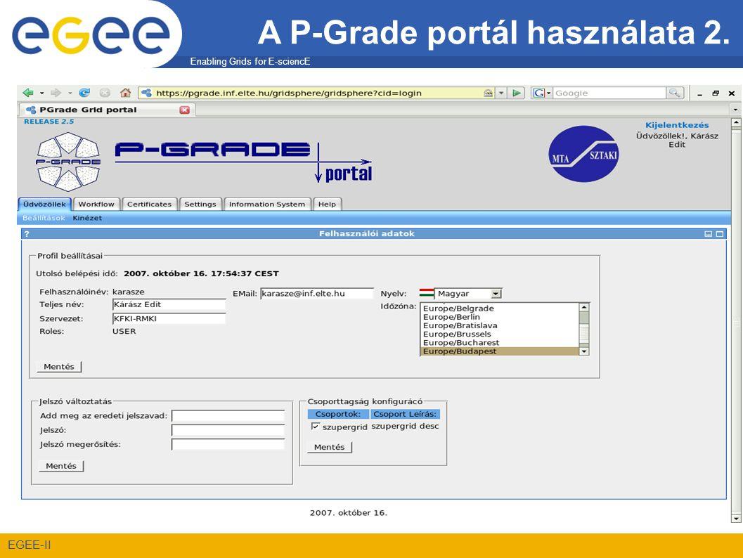 Enabling Grids for E-sciencE EGEE-II A P-Grade portál használata 2.