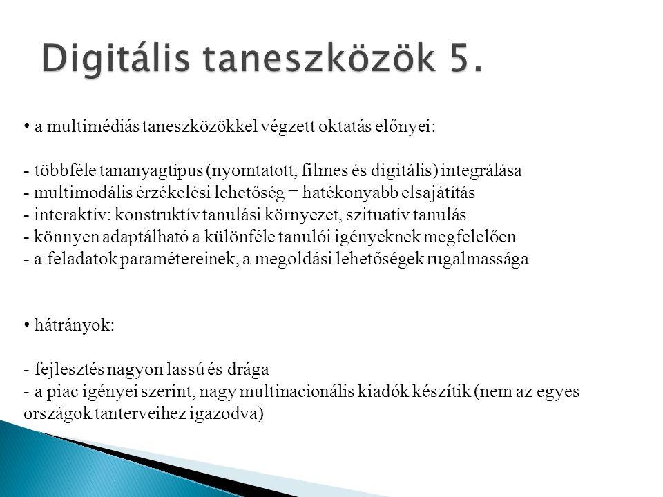 • a multimédiás taneszközökkel végzett oktatás előnyei: - többféle tananyagtípus (nyomtatott, filmes és digitális) integrálása - multimodális érzékelé
