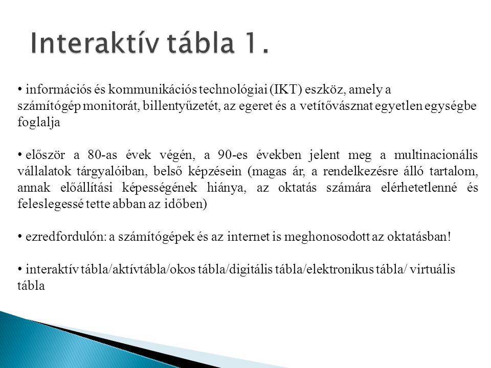 • információs és kommunikációs technológiai (IKT) eszköz, amely a számítógép monitorát, billentyűzetét, az egeret és a vetítővásznat egyetlen egységbe