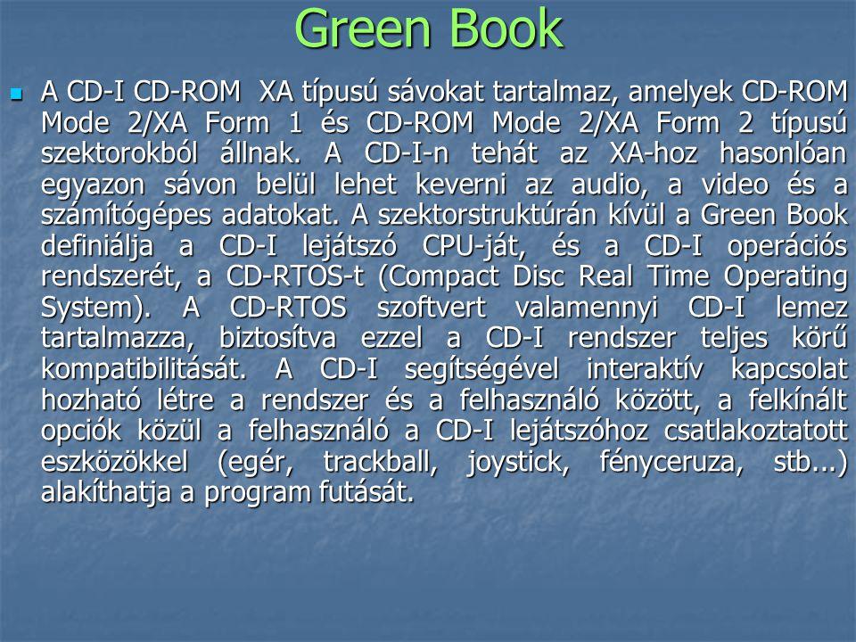 Green Book  A CD-I CD-ROM XA típusú sávokat tartalmaz, amelyek CD-ROM Mode 2/XA Form 1 és CD-ROM Mode 2/XA Form 2 típusú szektorokból állnak. A CD-I-