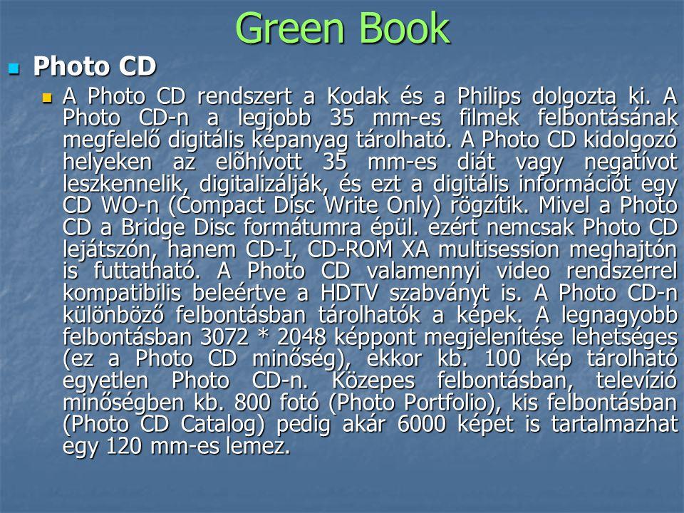 Green Book  Photo CD  A Photo CD rendszert a Kodak és a Philips dolgozta ki. A Photo CD-n a legjobb 35 mm-es filmek felbontásának megfelelő digitáli