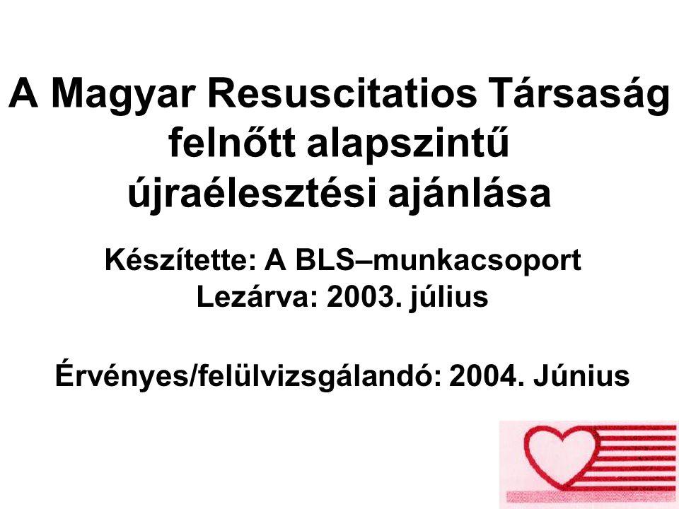 Bevezetés — általános megfontolások Az összeállítás alapja az European Resuscitation Council (ERC) 2001-ben publikált BLS ajánlása