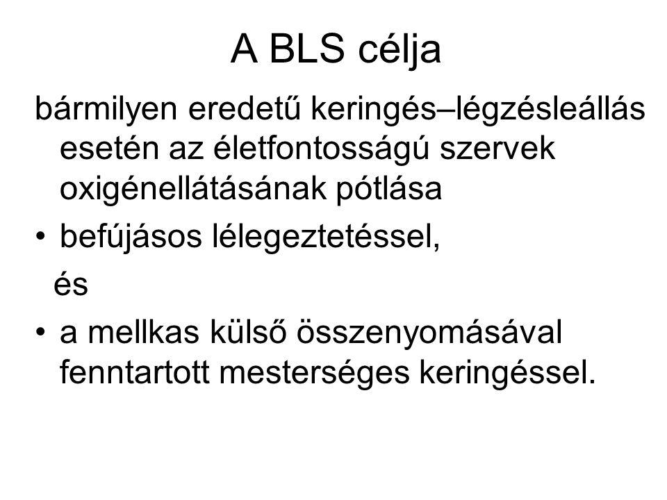 A felnőtt BLS ajánlás •a 8 évnél idősebb •(ill.ennek megfelelően kb.