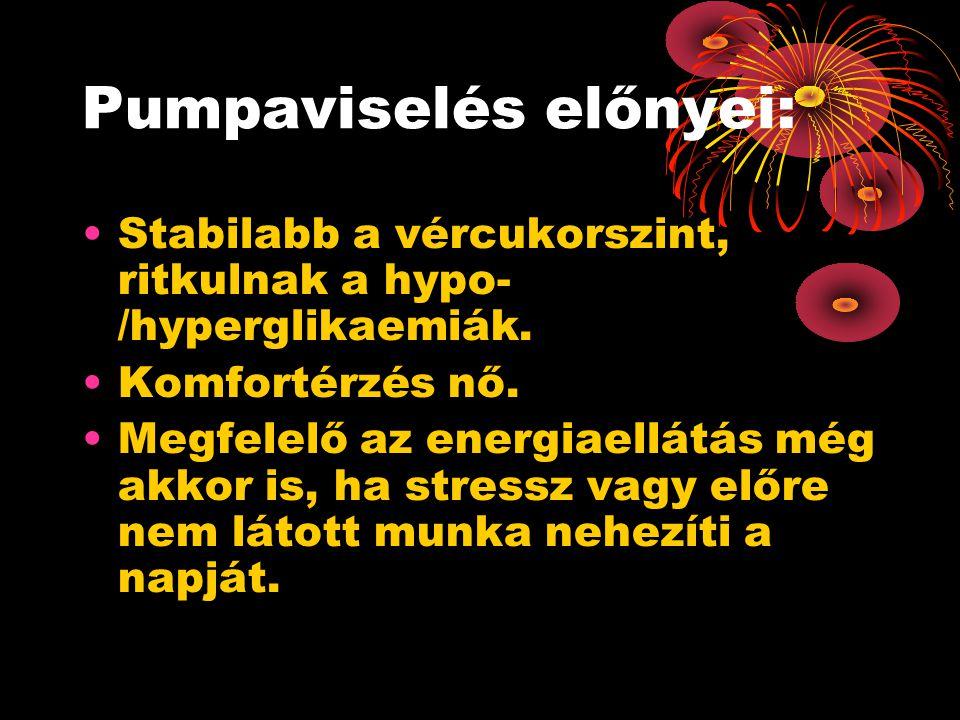 Pumpaviselés előnyei: •Stabilabb a vércukorszint, ritkulnak a hypo- /hyperglikaemiák.