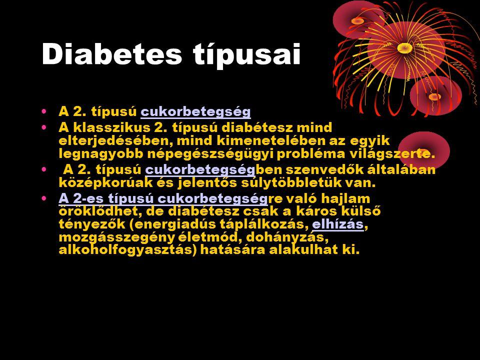 Diabetes típusai •A 2. típusú cukorbetegség cukorbetegség •A klasszikus 2.