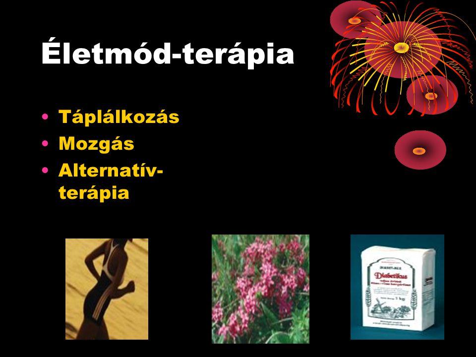 Életmód-terápia •Táplálkozás •Mozgás •Alternatív- terápia