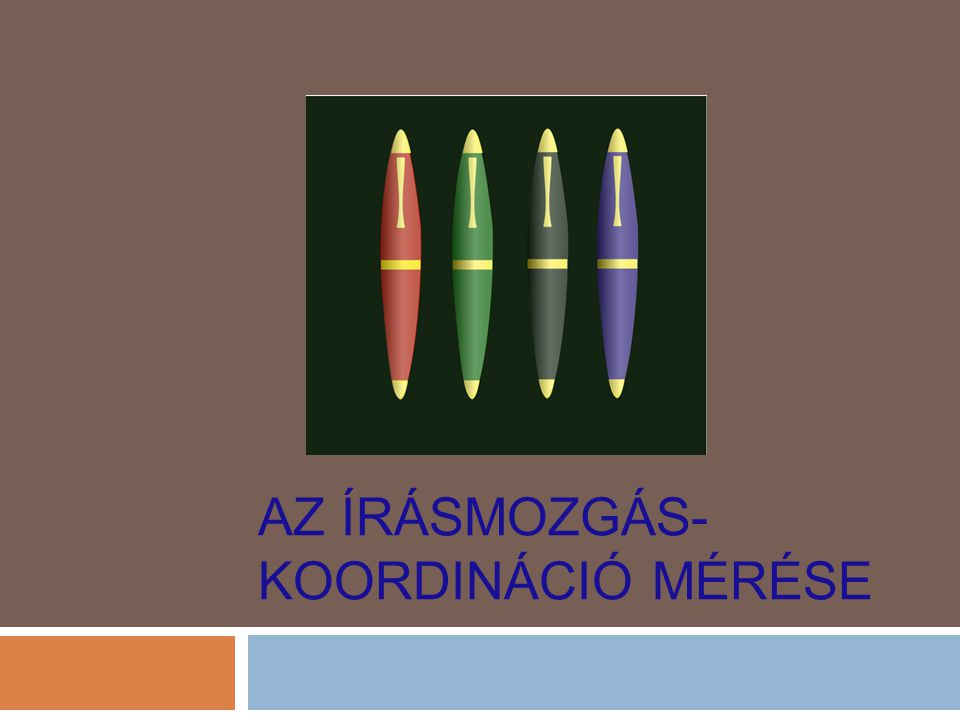 AZ ÍRÁSMOZGÁS- KOORDINÁCIÓ MÉRÉSE