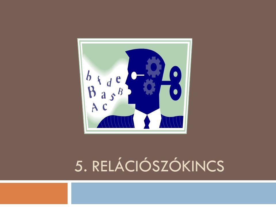 5. RELÁCIÓSZÓKINCS