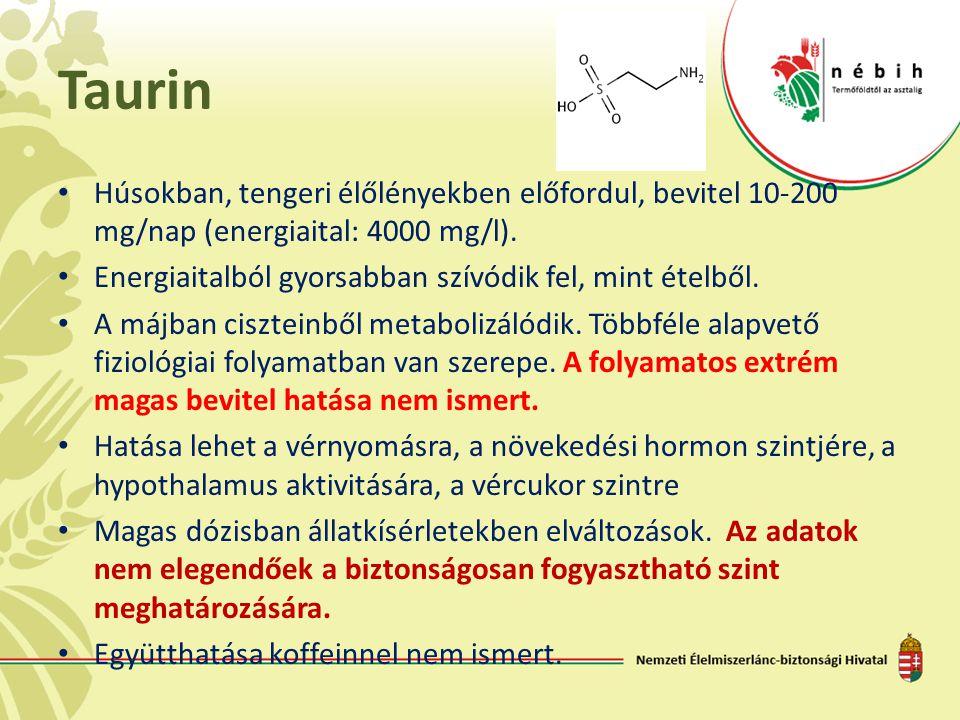 Taurin • Húsokban, tengeri élőlényekben előfordul, bevitel 10-200 mg/nap (energiaital: 4000 mg/l). • Energiaitalból gyorsabban szívódik fel, mint étel