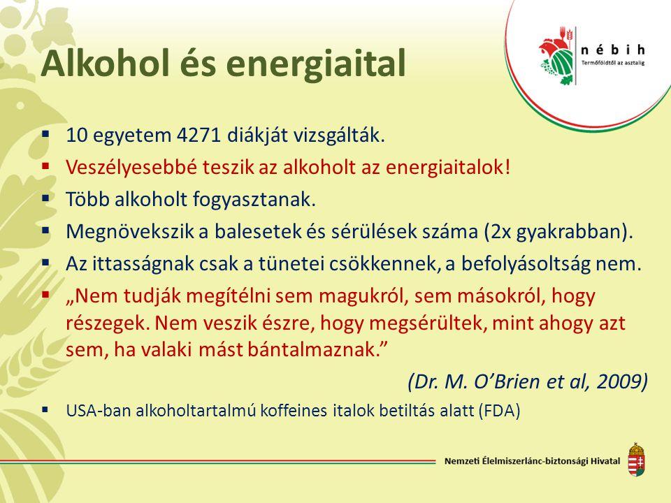 Alkohol és energiaital  10 egyetem 4271 diákját vizsgálták.  Veszélyesebbé teszik az alkoholt az energiaitalok!  Több alkoholt fogyasztanak.  Megn