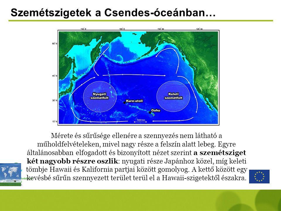 Szemétszigetek a Csendes-óceánban… Mérete és sűrűsége ellenére a szennyezés nem látható a műholdfelvételeken, mivel nagy része a felszín alatt lebeg.