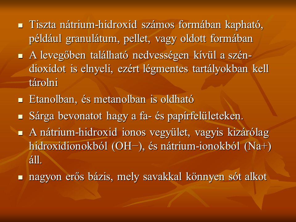  Tiszta nátrium-hidroxid számos formában kapható, például granulátum, pellet, vagy oldott formában  A levegőben található nedvességen kívül a szén-