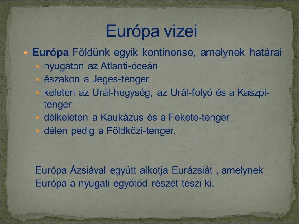 Európa Földünk egyik kontinense, amelynek határai  nyugaton az Atlanti-óceán  északon a Jeges-tenger  keleten az Urál-hegység, az Urál-folyó és a Kaszpi- tenger  délkeleten a Kaukázus és a Fekete-tenger  délen pedig a Földközi-tenger.