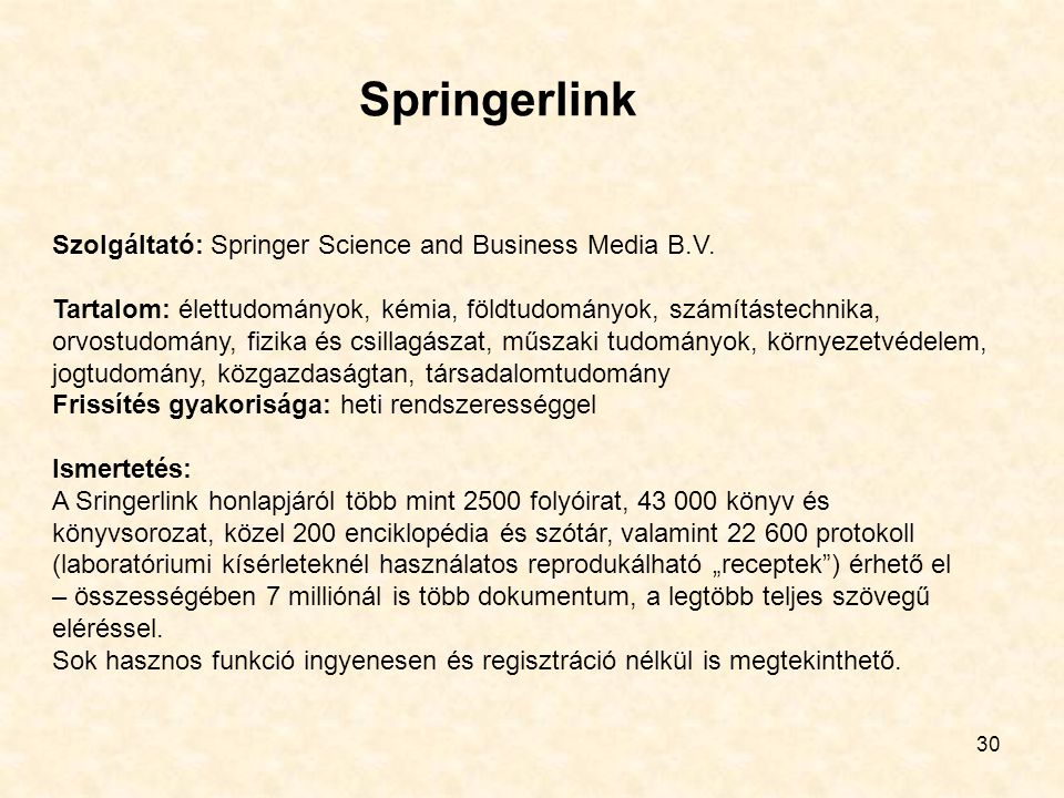 Springerlink 30 Szolgáltató: Springer Science and Business Media B.V.