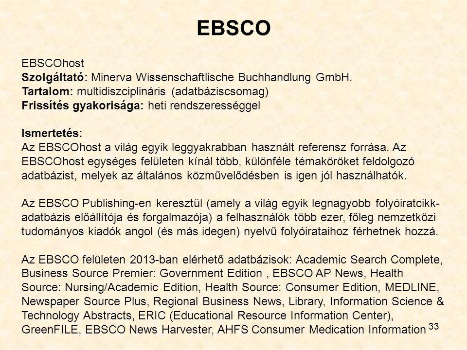 EBSCO 33 EBSCOhost Szolgáltató: Minerva Wissenschaftlische Buchhandlung GmbH.