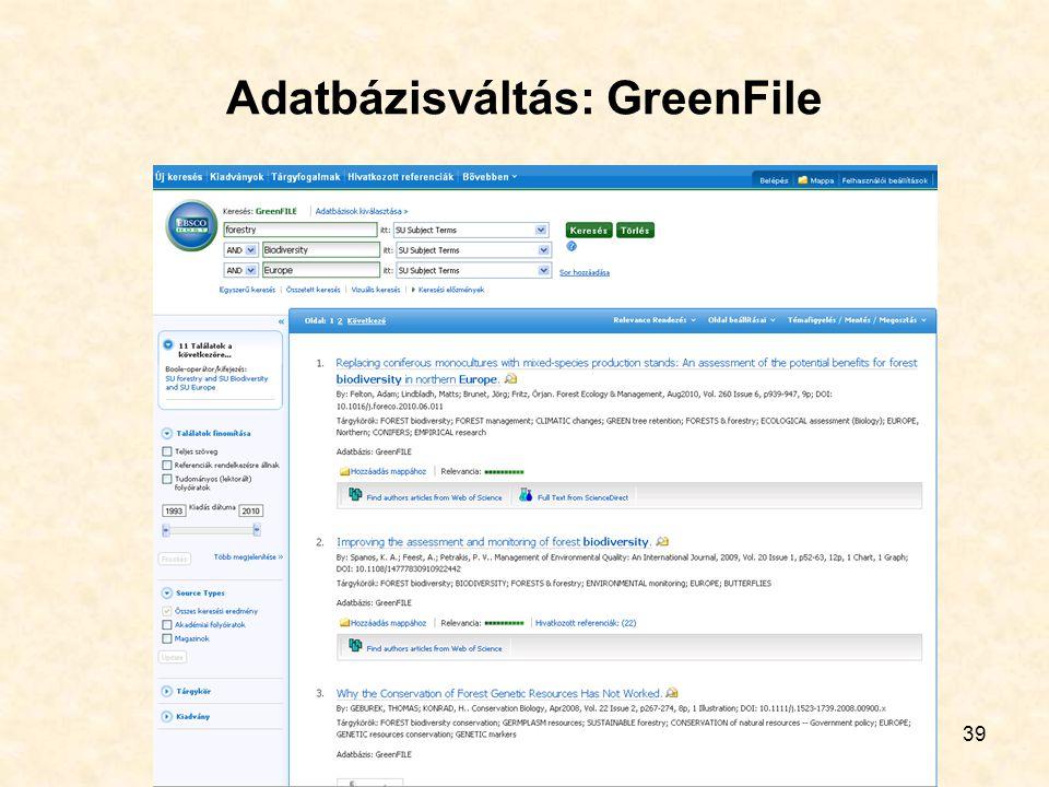 39 Adatbázisváltás: GreenFile
