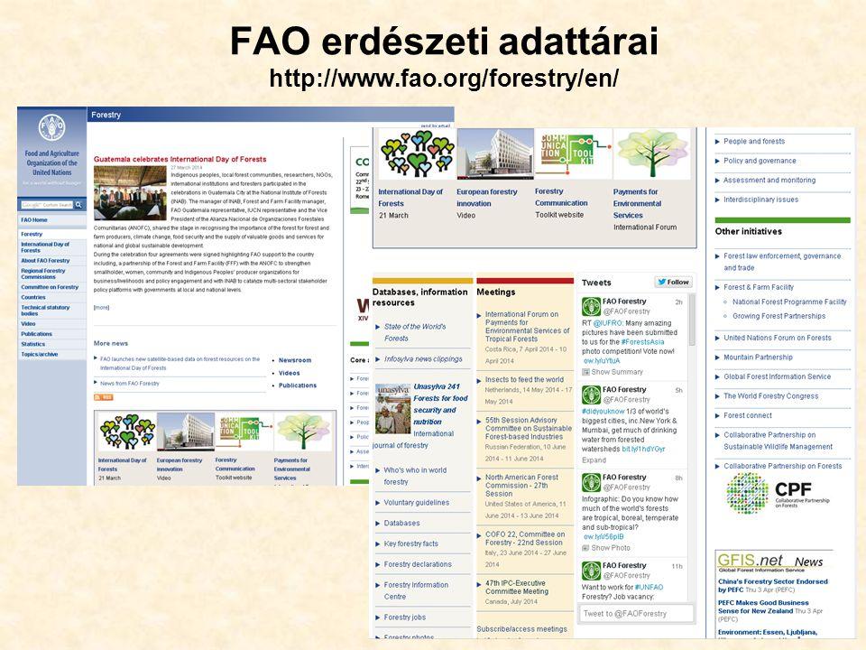45 FAO erdészeti adattárai http://www.fao.org/forestry/en/