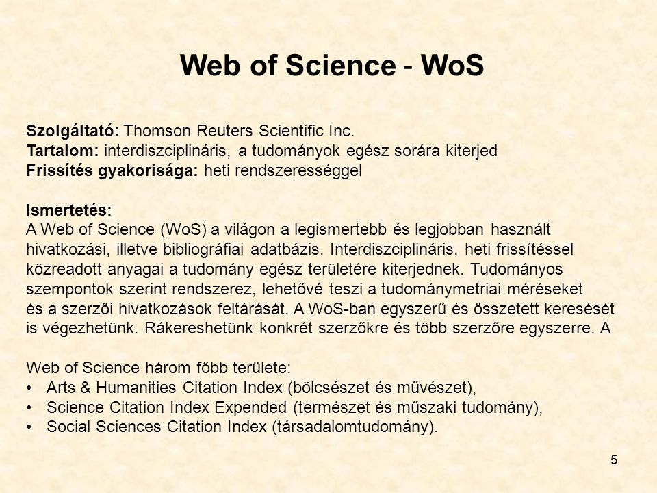6 Web of Science Keresés: biodiversity (in topic) AND forestry (in topic) In topic: title, abstract, author, keywords, keywords plus