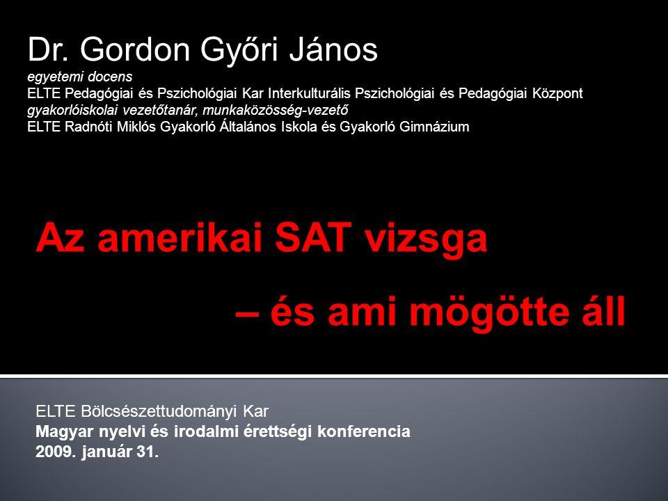 Dr. Gordon Győri János egyetemi docens ELTE Pedagógiai és Pszichológiai Kar Interkulturális Pszichológiai és Pedagógiai Központ gyakorlóiskolai vezető