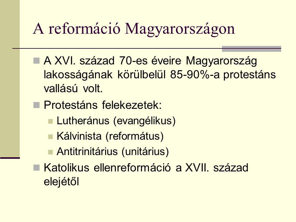 A reformáció Magyarországon  A XVI.