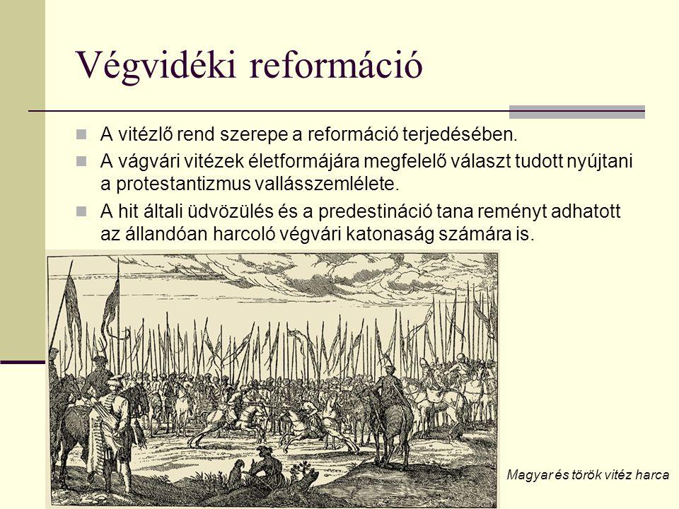 Végvidéki reformáció  A vitézlő rend szerepe a reformáció terjedésében.