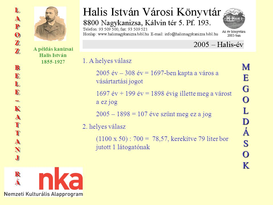 LAPOZZBELE–KATTANJRÁLAPOZZBELE–KATTANJRÁ LAPOZZBELE–KATTANJRÁLAPOZZBELE–KATTANJRÁ A példás kanizsai Halis István 1855-1927 1.