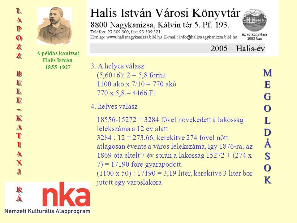 LAPOZZBELE–KATTANJRÁLAPOZZBELE–KATTANJRÁ LAPOZZBELE–KATTANJRÁLAPOZZBELE–KATTANJRÁ A példás kanizsai Halis István 1855-1927 3.