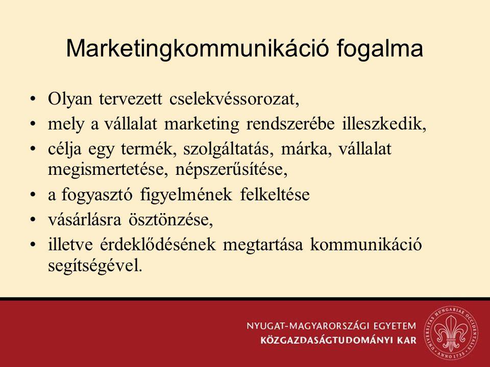 Marketingkommunikáció fogalma •Olyan tervezett cselekvéssorozat, •mely a vállalat marketing rendszerébe illeszkedik, •célja egy termék, szolgáltatás,