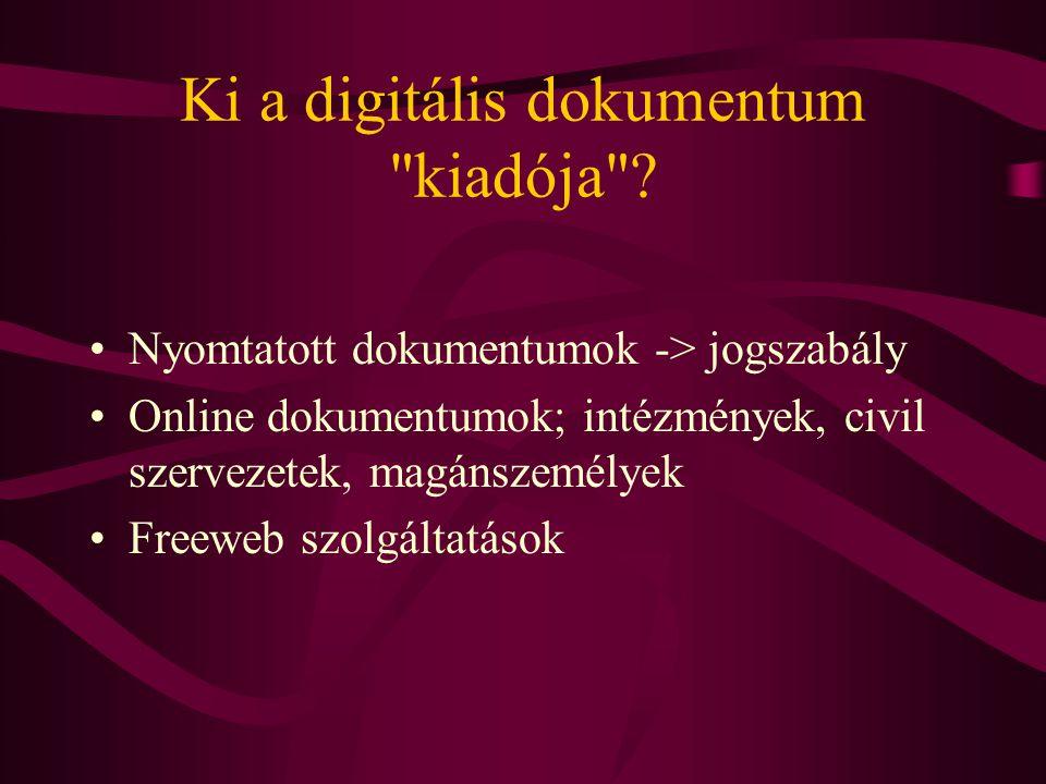 Hazai gyakorlat Szelektív archiválás •1994.Magyar Elektronikus Könyvtár (NIIF - OSZK) •1999.