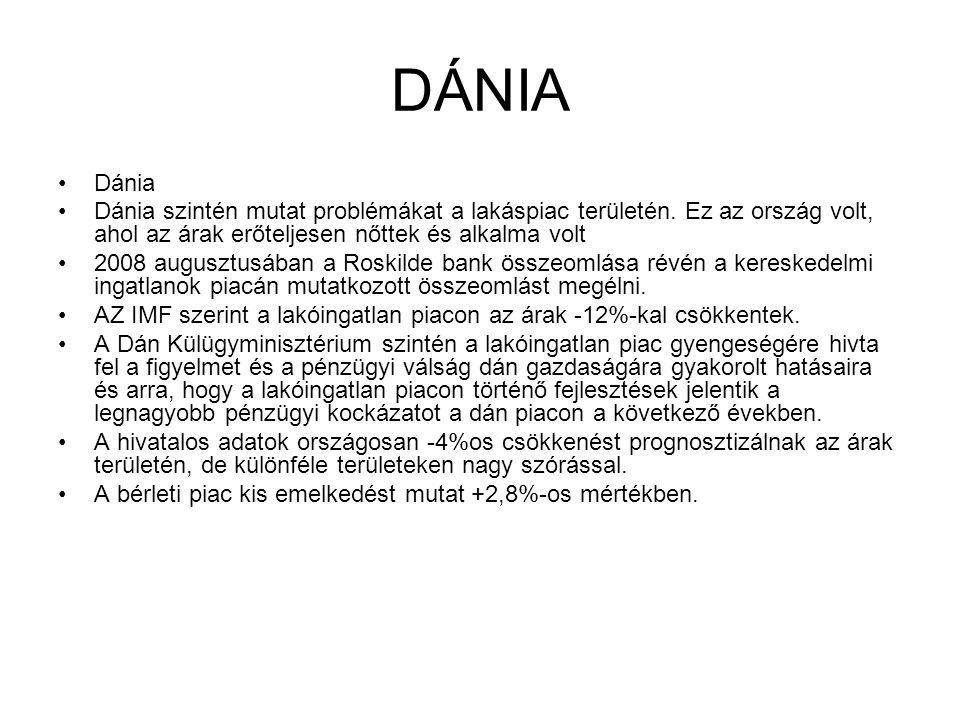 DÁNIA •Dánia •Dánia szintén mutat problémákat a lakáspiac területén.