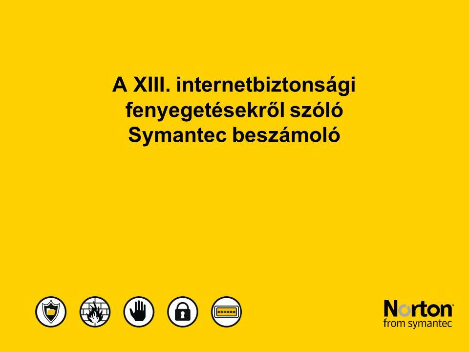A XIII. internetbiztonsági fenyegetésekről szóló Symantec beszámoló