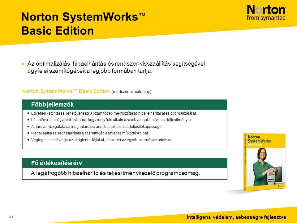 Intelligens védelem, sebességre fejlesztve 41 Norton SystemWorks™ Basic Edition (rendszerteljesítmény) Főbb jellemzők  Egyetlen kattintással lehetővé teszi a számítógép megtisztítását, hibái elhárítását és optimalizálását.