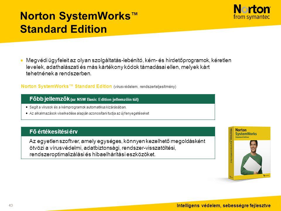Intelligens védelem, sebességre fejlesztve 43 Norton SystemWorks ™ Standard Edition Norton SystemWorks™ Standard Edition (vírusvédelem, rendszerteljesítmény) Főbb jellemzők (az NSW Basic Edition jellemzőin túl)  Segít a vírusok és a kémprogramok automatikus kizárásában.