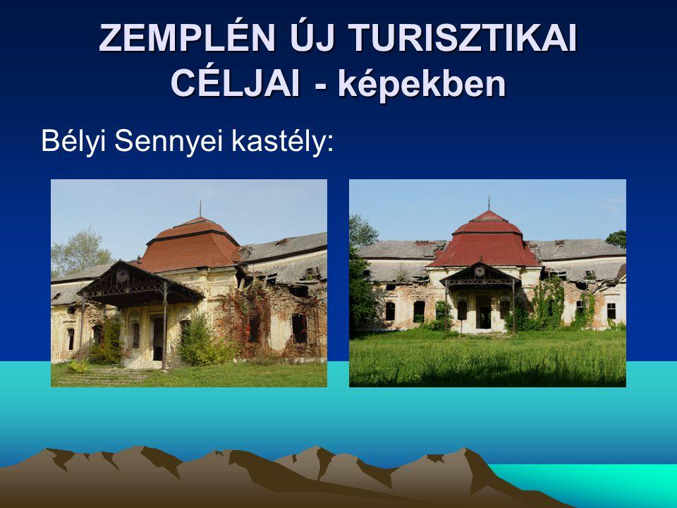 ZEMPLÉN ÚJ TURISZTIKAI CÉLJAI - képekben Bélyi Sennyei kastély: