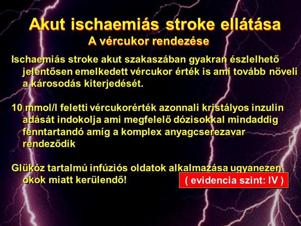 Akut ischaemiás stroke ellátása A vércukor rendezése Akut ischaemiás stroke ellátása A vércukor rendezése Ischaemiás stroke akut szakaszában gyakran é