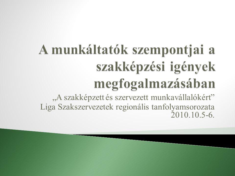 """""""A szakképzett és szervezett munkavállalókért Liga Szakszervezetek regionális tanfolyamsorozata 2010.10.5-6."""