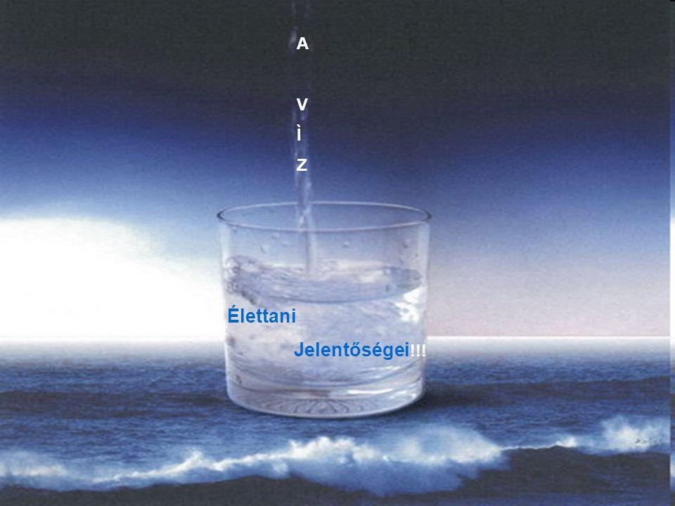 •A víz, mint különböző anyagok oldata fontos élettani és kórélettani jelentőséggel bír.